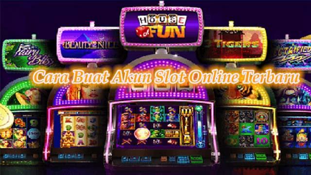 Cara Buat Akun Slot Online Terbaru