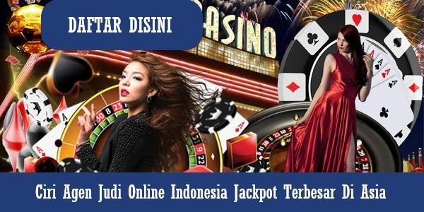 Ciri Agen Judi Online Indonesia Jackpot Terbesar Di Asia